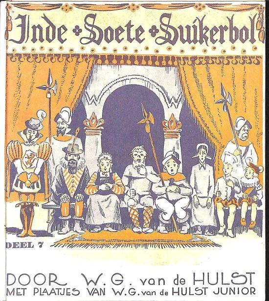 In de Soete Suikerbol deel 7 - W.G. van de Hulst |