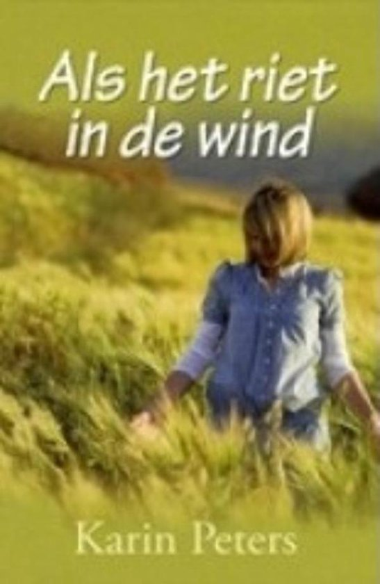 Als het riet in de wind - Karin Peters pdf epub