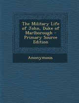 Military Life of John, Duke of Marlborough