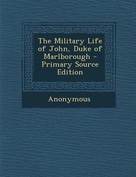 Military Life of John, Duke of Marlborough