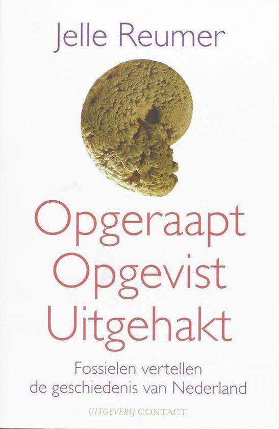 Cover van het boek 'Opgeraapt Opgevist Uitgehakt'