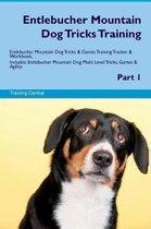 Entlebucher Mountain Dog Tricks Training Entlebucher Mountain Dog Tricks & Games Training Tracker & Workbook. Includes