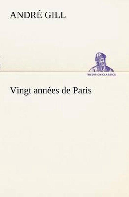 Vingt annees de Paris