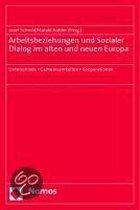 Arbeitsbeziehungen Und Sozialer Dialog Im Alten Und Neuen Europa