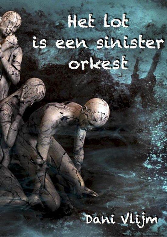 Het lot is een sinister orkest - Dani Vlijm |