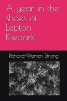 A year in the shoes of Lepton Kwaark
