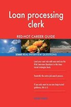 Loan Processing Clerk Red-Hot Career Guide; 2568 Real Interview Questions