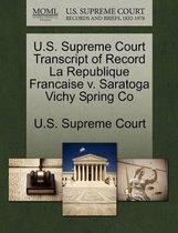 U.S. Supreme Court Transcript of Record La Republique Francaise V. Saratoga Vichy Spring Co