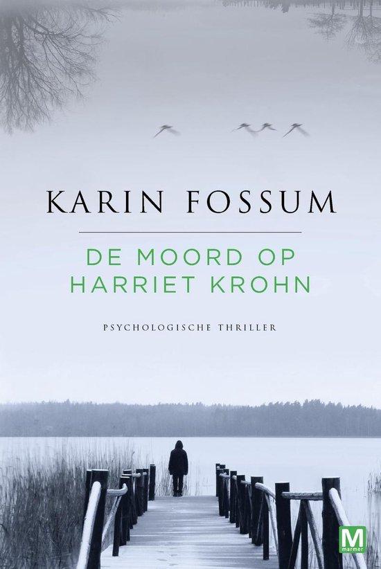 De moord op Harriet Krohn - Karin Fossum pdf epub