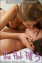 The Pink Pill 3 (Reluctant Gender Swap Erotica)