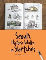 Boek cover Seouls Historic Walks in Sketches van Janghee Lee