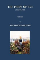 The Pride of Eve (Illustrated) by Warwick Deeping