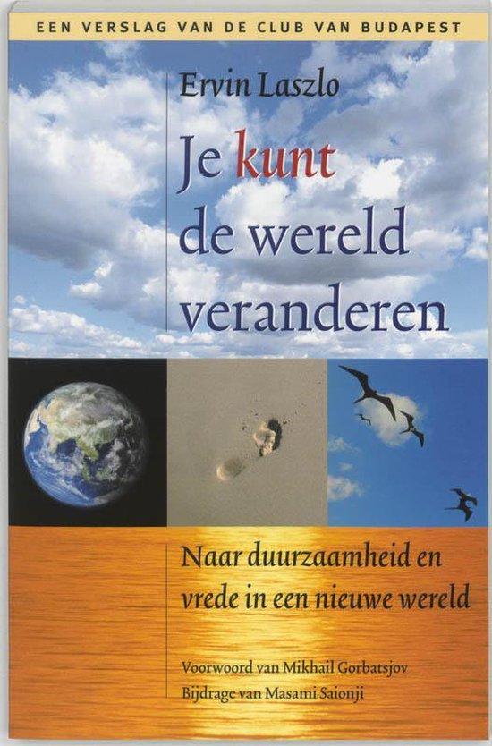Je kunt de wereld veranderen - Ervin Laszlo  