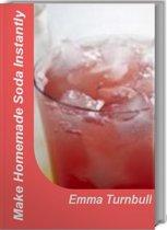 Make Homemade Soda Instantly