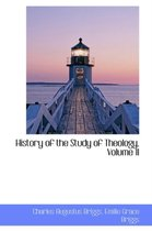 History of the Study of Theology, Volume II