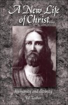 A New Life of Christ...