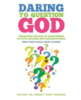 Daring to Question God