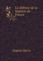 La D fense de la L gation de France