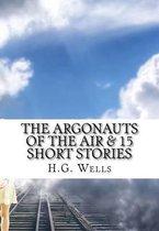 The Argonauts of the Air & 15 Short Stories