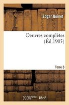 Oeuvres Compl tes. Tome 3
