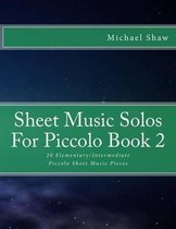 Sheet Music Solos for Piccolo Book 2