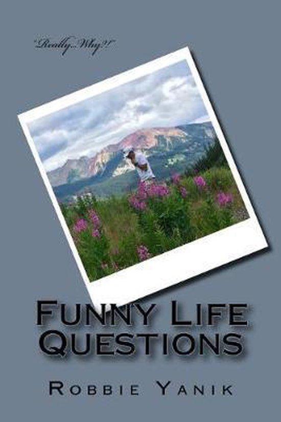 Funny Life Questions