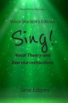 Voice Student's Edition - Sing!