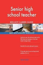 Senior High School Teacher Red-Hot Career Guide; 2577 Real Interview Questions