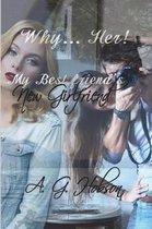 Boek cover Why... Her! My Best Friends New Girlfriend van A G Hobson