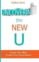Uncovering The New U