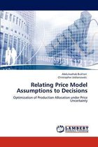 Relating Price Model Assumptions to Decisions