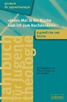 Jahrbuch für Jugendtheologie Band 4: 'Jedes Mal in der Kirche kam ich zum Nachdenken'