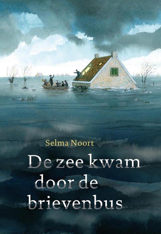 De zee kwam door de brievenbus - Selma Noort |