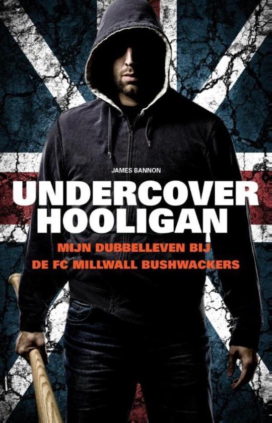 Undercover Hooligan - James Bannon |
