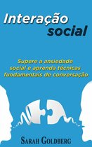 Interação social: Supere a ansiedade social e aprenda técnicas fundamentais de conversação.