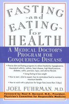 Fasting--and Eating--for Health : A Medical Doctor's Program for Conquering Disease