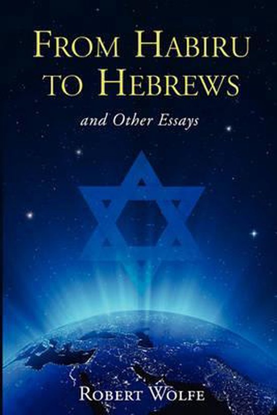From Habiru to Hebrews and Other Essays