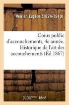 Cours Public d'Accouchements, 4e Ann e. Historique de l'Art Des Accouchements