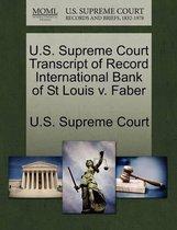 U.S. Supreme Court Transcript of Record International Bank of St Louis V. Faber