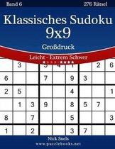 Klassisches Sudoku 9x9 Gro druck - Leicht Bis Extrem Schwer - Band 6 - 276 R tsel