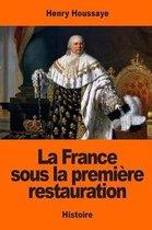La France Sous La Premi re Restauration