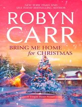 Bring Me Home For Christmas (A Virgin River Novel, Book 14)