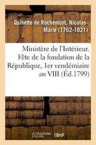 Ministere de l'Interieur. Fete de la fondation de la Republique, 1er vendemiaire an VIII