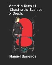 Victorian Tales 11 -Chasing the Scarabs of Death.