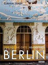 Verlassene Orte / Abandoned BERLIN