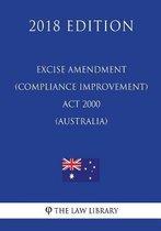 Excise Amendment (Compliance Improvement) ACT 2000 (Australia) (2018 Edition)
