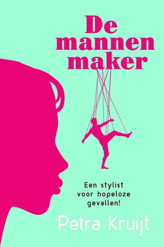 Cover van het boek 'De mannenmaker' van Petra Kruijt