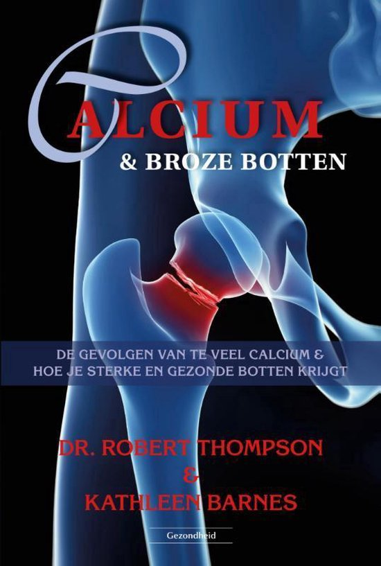 Calcium & broze botten - Robert Thompson |