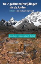 De 7 godinneninwijdingen uit de Andes 1 -   Het pad van mijn hart