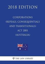 Corporations (Repeals, Consequentials and Transitionals) ACT 2001 (Australia) (2018 Edition)